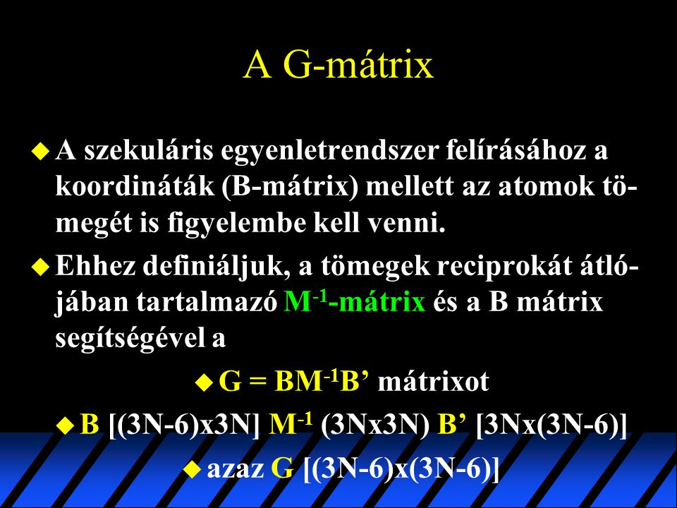 B [(3N-6)x3N] M-1 (3Nx3N) B' [3Nx(3N-6)]